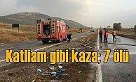 Kahramanmaraş'ta feci kaza, 7 ölü var