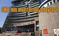 CHP'nin muhtemel adayları; Kim nereden aday olacak