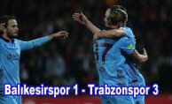 Trabzon Balıkesir'i yenerek çeyrek finale adını yazdırdı
