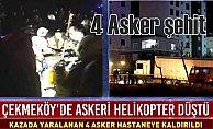 İstanbul Çekmeköy#039;de helikopter düştü, 4 asker şehit