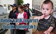 Bebek katili PKK'lı terörist 8 aylık hamile çıktı