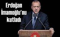 Erdoğan'dan Ekrem İmamoğlu'na tebrik