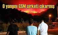 Datça'da orman yangınını GSM şirketi çıkarmış