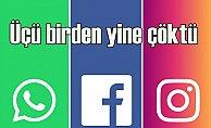 Facebook, Instagram ve Whatsap çöktü