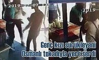 Genç kızı sürükleyen adamı Osmanlı tokadıyla yere serdi