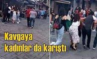 Taksim'i karıştıran kavga kadınlar da karıştı