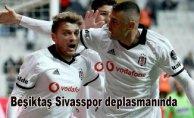 Beşiktaş sezonu Sivasspordeplasmanında açıyor