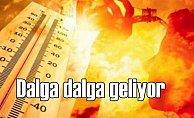 Dalga dalga geliyor | Sıcaklar 10 derece daha artacak