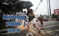 Şemsiyesiz dışarı çıkmayın, üreticiler dikkat! Daha kuvvetlisi geliyor