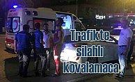 Trafikte sözlü tartışma silahlı kovalamaya döndü