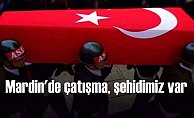 Mardin Derik'de çatışma 1 şehidimiz var