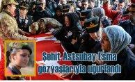 Şehit Astsubay Esma Çevik dualarla uğurlandı