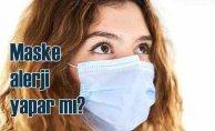 Maske alerji yapar mı? Maske alerjisinin belirtileri nelerdir
