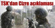 Genelkurmay açıkladı; Cizre'de 148 PKK'lı etkisiz hale getirildi