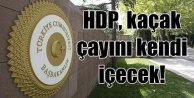 HDP, Kaçak çayı kendi içecek; Davutoğlu görüşmeyi iptal etti