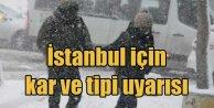 İstanbul için kar ve tipi uyarısı