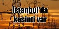 İstanbul'da yarın 8 ilçede elektrik kesintisi var