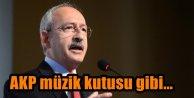 Kılıçdaroğlu: Ak Parti müzik kutusu gibi, kim parayı atarsa onun müziğini çalıyor