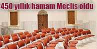 Lüleburgaz'da 450 yıllık tarihi hamamı belediye meclisi yaptılar