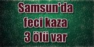 Samsun'da Feci Kaza 3 Ölü