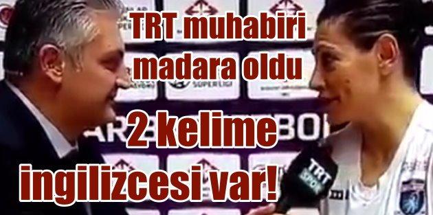 TRT muhabiri İngilizcesiyle madara oldu