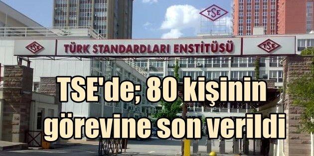 TSEde operasyon: 80 kişinin görevine son verildi