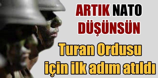 Turan ordusu için ilk adım atıldı: Bundan sonra NATO düşünsün