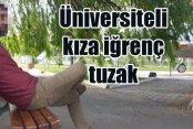 Aydın'da üniversiteli kıza tecavüz tuzağı