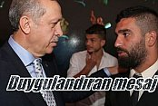Arda Turan'dan Erdoğan'a duygulandıran destek mesajı