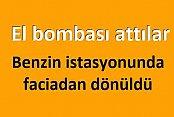 Çağlayan'da akaryakıt istasyonuna bombalı saldırı