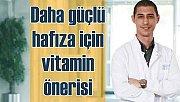 Güçlü hafıza için B, yaraların iyileşmesi için K vitamini tüketin