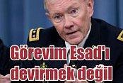ABD Genelkurmay Başkanı:Esad'ı devirmek görevim değil