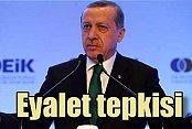 Erdoğan'dan 'Eyalet' tartışmasına sert tepki