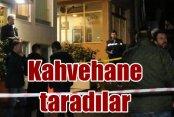 Fatih'de kahvehane tarandı; Karanlık eller devrede