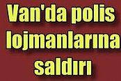 PKK'lı teröristler Van'da Polis lojmanlarına saldırdı
