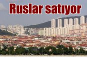 Ruslar Antalya'da en satmaya başladı