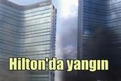 Hilton Otel'inde korkutan yangın