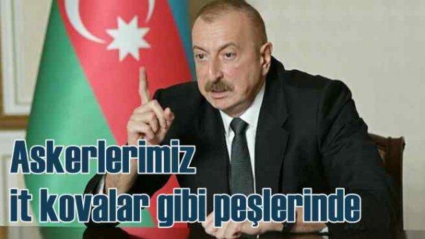 Aliyev | Askerlerimiz, ermeni askerlerini it kovalar gibi kovaladı